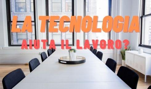 La tecnologi aiuta il lavoro