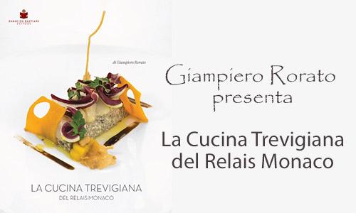 la cucina trevigiana del relais monaco, rorato, libro