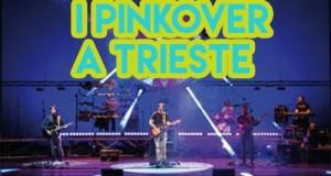 pinkover, trieste, concerto