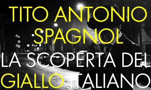 tito antonio spagnol, giallo, noir, opere