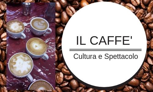 caffè, cultura, spettacolo, caratteristiche, storia