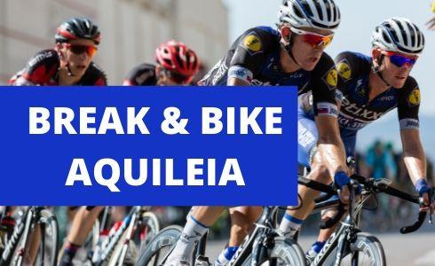 Break&Bike Aquileia (UD)