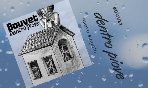 Bouvet dentro piove Musica