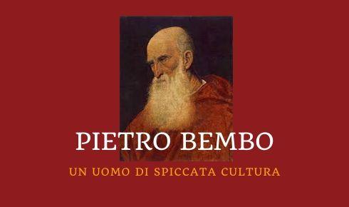 Pietro Bembo scrittore e cardianale