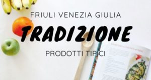 Friuli prodotti tipici cucina