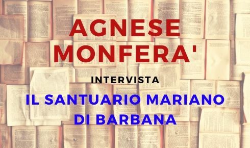 Agnese Monferà scrittrice Santuario di Barbana