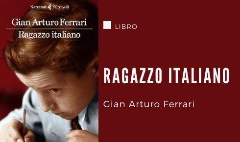 Ragazzo Italiano di Gian Arturo Ferrari