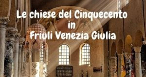 Le chiese del 500 in Friuli Venezia Giulia