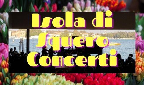 Isola di Squero Concerti