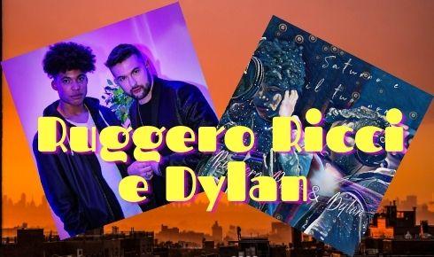 Ruggero Ricci e Dylan nuovi disco musica Saturno e il tuo nome